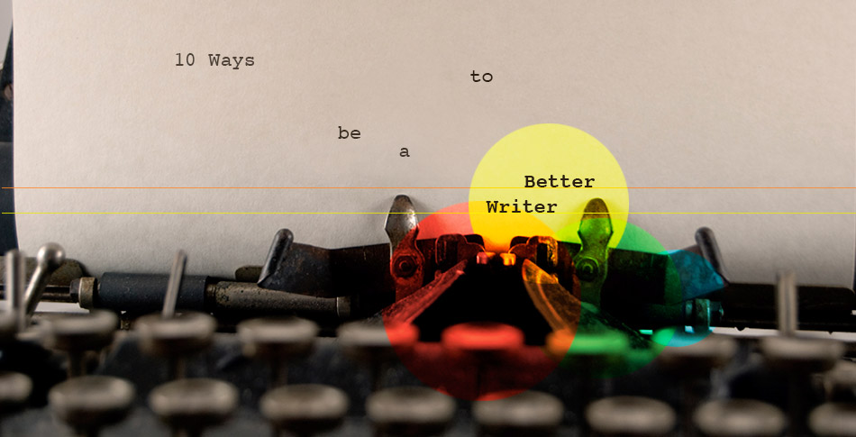 10-ways-to-be-a-better-writer