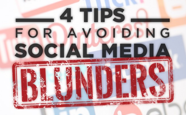 4_Tips_For_Avoiding_Social_Media_Blunders