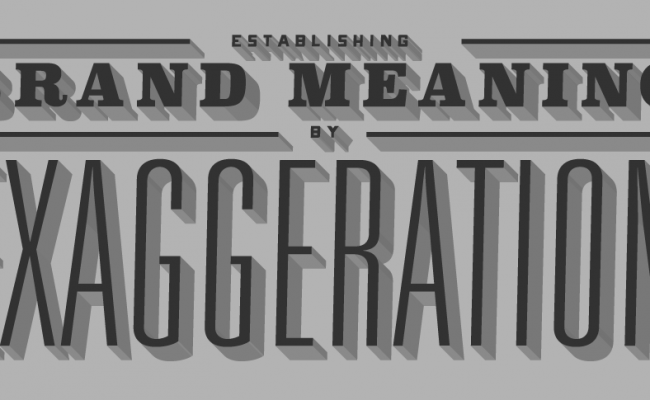 Establishing-Brand-Meaning-by-Exaggeration
