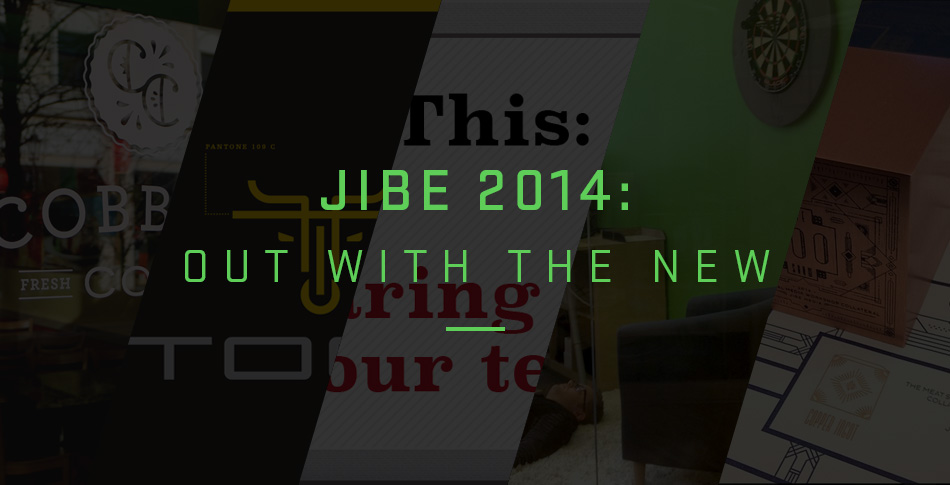 Jibe 2014: Out with the New